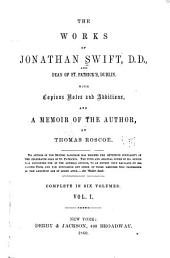 The Works of Jonathan Swift ...: With Copious Notes and Additions, and a Memoir of the Author, Volume 1