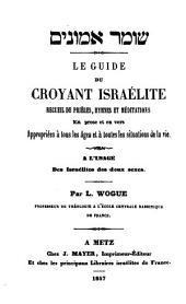 Le guide du croyant israélite: recueil de prières, hymnes et méditations...