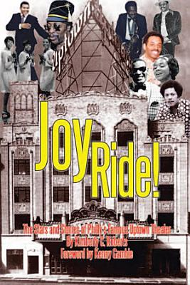 Joy Ride  The Stars and Stories of Philly s Famous Uptown Theater PDF