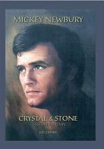 Mickey Newbury Crystal & Stone