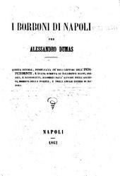I Borboni di Napoli questa istoria pubblicata pe' soli lettori dell'Indipendente... per Alessandro Dumas: 1