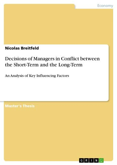 Decisions of Managers in Conflict between the Short Term and the Long Term PDF