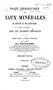 Traité thérapeutique des eaux minérales de France et de l'étranger et de leur emploi dans les maladies chroniques: cours fait a l'école pratique