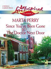 Since You've Been Gone And The Doctor Next Door: An Anthology