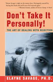 Don't Take It Personally: The Art of Dealing with Rejection