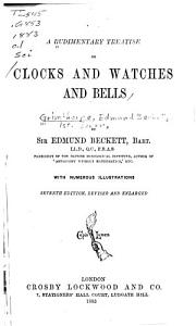 A Rudimentary Treatise on Clocks and Watches and Bells PDF