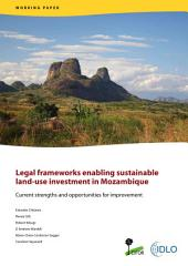 Legal frameworks enabling sustainable land-use investment in Mozambique: Current strengths and opportunities for improvement