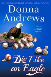 Die Like an Eagle: A Meg Langslow Mystery