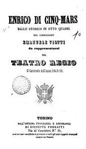 Enrico di Cinq-Mars ballo storico in otto quadri del coreografo Emanuele Viotti da rappresentarsi nel Teatro Regio il carnevale dell'anno 1849-50 [F. Guidi]: Edizione 1