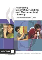 PISA Assessing Scientific, Reading and Mathematical Literacy A Framework for PISA 2006: A Framework for PISA 2006