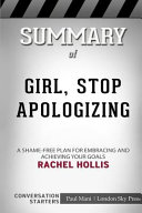 Summary of Girl  Stop Apologizing  A Shame Free Plan for Embracing and Achieving Your Goals  Conversation Starters PDF