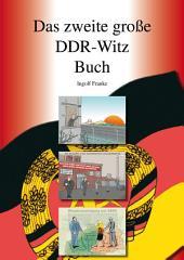 Das zweite große DDR-Witz Buch: Weitere 500 originale und kommentierte DDR-Witze, eine historische Sammlung