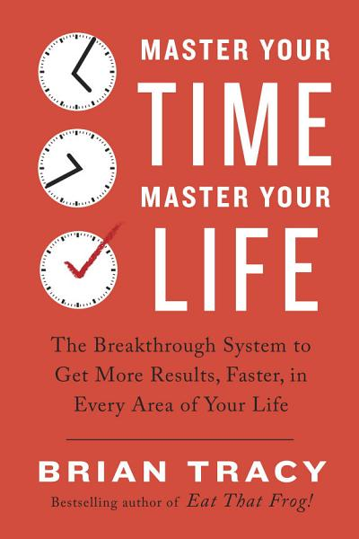 Download Master Your Time  Master Your Life Book