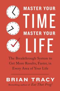Master Your Time  Master Your Life Book