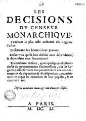 Les Décisions du Censeur monarchique, touchant la plus iuste authorité des régents d'Estat, prescrivant des bornes à leur pouvoir... [Par C. Du Bosc de Montandré]