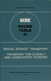 ECMT Round Tables Social Service Transport: Transport for Elderly and Handicapped Persons Report of the Fifty-First Round Table on Transport Economics held in Paris on 20-21 March 1980: Report of the Fifty-First Round Table on Transport Economics held in Paris on 20-21 March 1980
