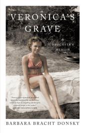 Veronica's Grave: A Memoir
