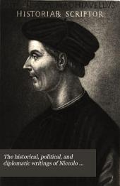 The historical, political, and diplomatic writings of Niccolo Machiavelli, tr. by C.E. Detmold