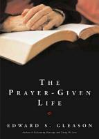 The Prayer Given Life PDF