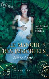 Le Manoir des Immortels: T1 - Le destin d'une déesse