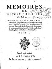 Mémoires de Messire Philippes de Mornay, sieur du Plessis Marly, dit Du Plessis-Mornay ...: Volume 2