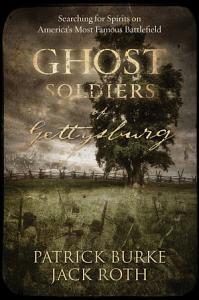 Ghost Soldiers of Gettysburg Book