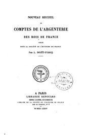 Nouveau recueil de comptes de l'argenterie des rois de France: pub. pour la Société de l'histoire de France