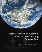 Pierre Teilhard de Chardin and Carl Gustav Jung: Side by Side