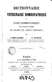Dictionnaire vétérinaire homoeopathique ou Guide homoeopathique: pour traiter soi-même les maladies des animaux domestiques