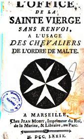 L'Office de la sainte vierge sans renvoi, a l'usage des Chevaliers de l'Ordre de Malte