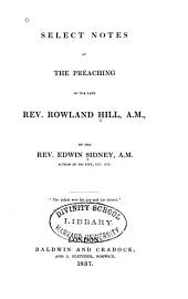 Select Notes of the Preaching of the Late Rev. Rowland Hill, A.M.