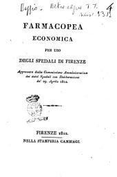 Farmacopea economica per uso degli spedali di Firenze approvata dalla commissione amministrativa dei detti spedali con deliberazione de' 29. aprile 1812