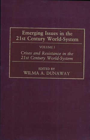 Emerging Issues in the 21st Century World system  Crises and resistance in the 21st century world system