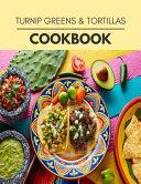 Turnip Greens   Tortillas Cookbook