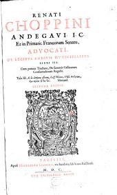 De Legibus Andium Municipalibus: Libri III. Cum praeuio Tractatu, De summis Gallicarum Consuetudinum Regulis, Volume 1