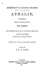 Athalie: tragédie, tirée de l'écriture sainte. With arguments, in English, at the head of each scene, and notes, critical and explanatory