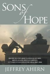 Sons of Hope: Rhode Island Army National Guard, 3rd Platoon, Delta Company, 3-172 Mountain Infantry, Iraq 2005–2006