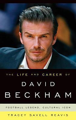 The Life and Career of David Beckham PDF