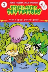 Brian's Wacky Inventions #2: The Super Fertilizer