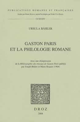 Gaston Paris et la philologie romane PDF