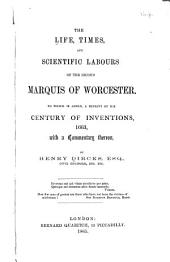 The Life, Times and Scientific Labours of the Second Marquis of Worcester