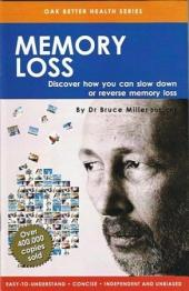 Memory Loss: Discover How You Can Slow Down Or Reverse Memory Loss