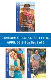 Harlequin Special Edition April 2015 - Box Set 1 of 2: The Taming of Delaney Fortune\Meant-to-Be Mom\His Secret Son
