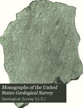Monographs of the United States Geological Survey: Volume 23