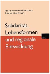 Solidarit  t  Lebensformen und regionale Entwicklung PDF