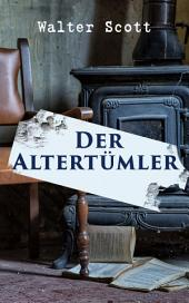 Der Altertümler: Gotik-Roman