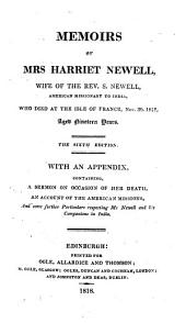 Memoirs of Mrs. Harriet Newell: Wife of the Rev. S. Newell, American Missionary to India, who Died at the Isle of France, Nov. 30, 1812, Aged Nineteen Years