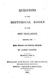 Questions on the Historical Books of the New Testament, Designed for Bible Classes and Sunday Schools