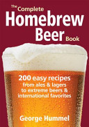 The Complete Homebrew Beer Book Book
