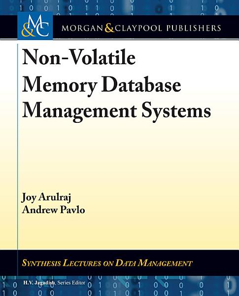 Non Volatile Memory Database Management Systems